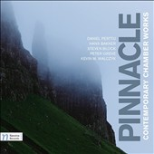 Pinnacle: Contemporary Chamber Works by Daniel Perttu, Hans Bakker, Steven Block, Peter Greve and Kevin Walczyk / various artists