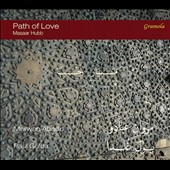 Path of Love: Massar Hubb - Andalusian flavors, Bach suites, and Arabic desert echoes / Marwan Abado, oud & voice; Paul Gulda, harpsichord