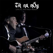 Tír na nOg: Live at the Half Moon