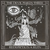 The Devil Makes Three: Redemption & Ruin [8/26] *