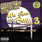 Slappin' in the Trunk: We Run the Bay, Vol. 3 [PA]
