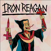 Iron Reagan: Crossover Ministry [2/3] *