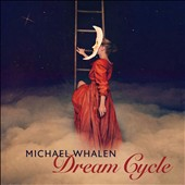 Michael Whalen: Dream Cycle [2/24]