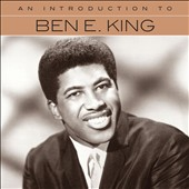 Ben E. King: An  Introduction To [4/14] *