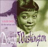 Dinah Washington: Slick Chick (On the Mellow Side)