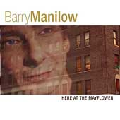 Barry Manilow: Here at the Mayflower