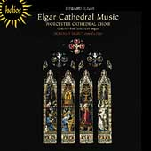 Elgar: Cathedral Music / Hunt, Choir of Worcester Cathedral