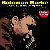 Solomon Burke: Got to Get You Off My Mind and Other Hits