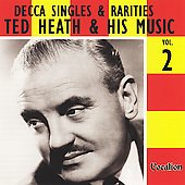 Ted Heath: Decca Singles and Rarities, Vol. 2