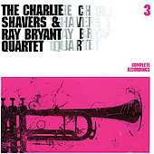 Charlie Shavers: Complete Recordings, Vol. 3 [Charlie Shavers/Ray Bryant Quartet]