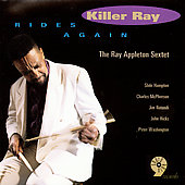 Ray Appleton Sextet: Killer Ray Rides Again