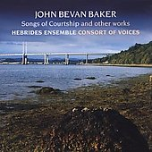 Bevan-Baker: Songs of Courtship and other works