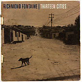 Richmond Fontaine: Thirteen Cities