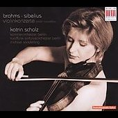 Brahms, Sibelius: Violin Concerto / Katrin Scholz, et al
