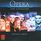 Opera - New Generation - Greatest Arias
