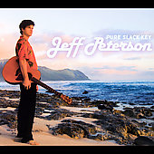 Jeff Peterson: Pure Slack Key [Digipak]