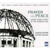 Prayer for Peace: Sacred Choral Music in the Modern Age - Music of Pärt, Górecki, Tavener, Barber, Rachmaninov, et al. / Cantillation; Walker