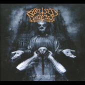 Abused Majesty: ... So Man Created God In His Own Image/ Worship Gods Of Immortality [Digipak]