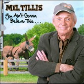 Mel Tillis: You Ain't Gonna Believe This...