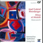Josef Gabriel Rheinberger: Missa et Motetti