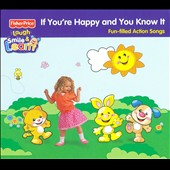 Various Artists: If You're Happy and You Know It [Fisher-Price] [Digipak]