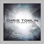 Chris Tomlin: And If Our God Is for Us [Deluxe Edition] [CD/DVD]