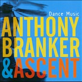 Ascent/Anthony Branker: Dance Music