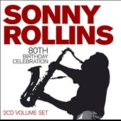 Sonny Rollins: 80th Birthday Celebration