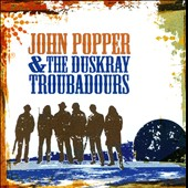 John Popper/John Popper & the Duskray Troubadours: John Popper & the Duskray Troubadours *