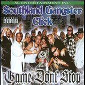 Southland Gangster Click: Game Don't Stop [PA]