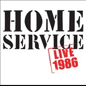 Home Service: Live 1986 [Digipak] *