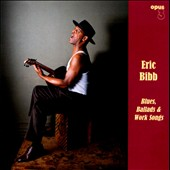 Eric Bibb: Blues, Ballads & Work Songs