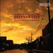 Broken Hearts & Madmen / Gryphon Trio