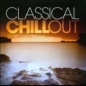 Classical Chillout [X5]