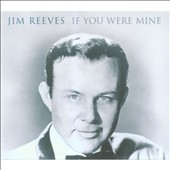 Jim Reeves: If You Were Mine [Delta]