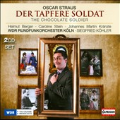 Oscar Straus: The Chocolate Soldier / Berger, Stein, Kranzle