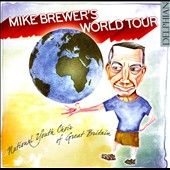 Mike Brewer's World Tour / National Youth Choir of Great Britain