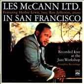 Les McCann Ltd./Les McCann: Les McCann Ltd. in San Francisco: Recorded Live at the Jazz Workshop - Complete Recordings *