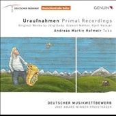 Uraufnahmen: Primal Recordings - original works by Duda, Nather & Roiker / Andreas Martin Hofmeir, tuba
