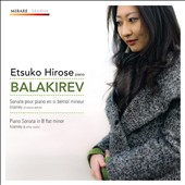 Balakirev: Piano Sonata in B flat minor; Islamey / Etsuko Hirose, piano