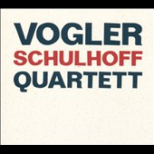 Schulhoff: String Quartet no 1; Violin & Cello Duo; Pieces for String Quartet / Vogler Quartet