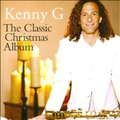Kenny G: The Classic Christmas Album *