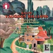 Vaughan Williams: Early & Late Works - Folk Songs of the Four Seasons; Bucolic Suite; Dark Pastoral; Serenade / Guy Johnston, cello