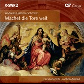 Andreas Hammerschmidt: Machet die Tore weit; Johann Rosenmuller: Magnificat / Gil Scarlattisti; Jochen Arnold