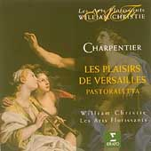 Charpentier: Les Plaisirs de Versailles, etc / Christie