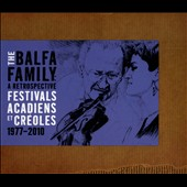The Balfa Brothers: A Retrospective Festivals Acadiens et Creoles 1977-2010 [Digipak]