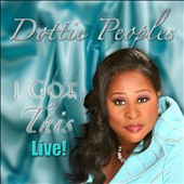 Dottie Peoples: I Got This: Live!