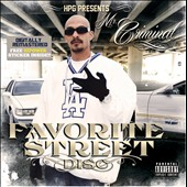Mr. Criminal: Mr. Criminal Favorite Street Disc [PA]