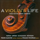 A Violin's Life - Tartini: DevilÆs Trill; Schumann: Sonata in D minor; Julias Röntgen; Karol Lipinski / Frank Almond: violin; William Wolfram: piano