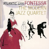 The Modern Jazz Quartet: Fontessa [Bonus Track] [Remastered]